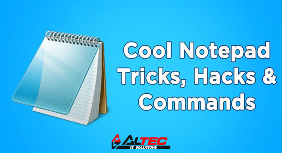 Best Notepad Tricks that will Amaze you  ! – Al-Tec IT Solutions